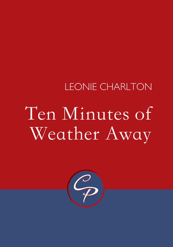 Ten Minutes of Weather Away
