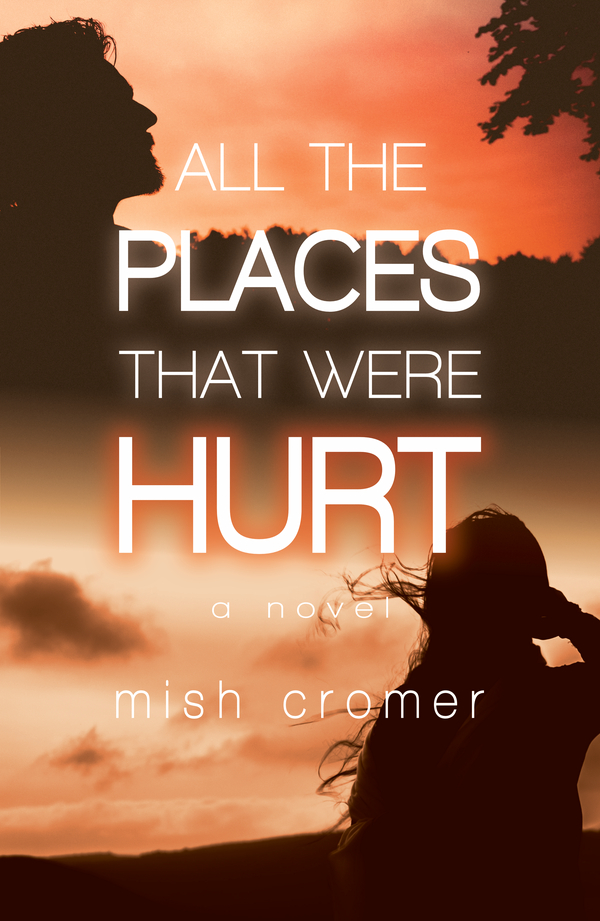 All the Places that Were Hurt